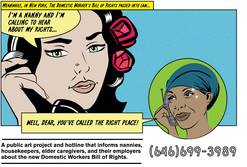 'New Day New Standard' is a public art and interactive hotline created by REV and Domestic Workers United that informs nannies, housekeepers, elder caregivers and their employers about the landmark Domestic Workers' Bill of Rights, passed in New York State in November 2010.
